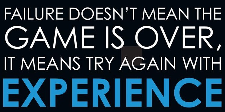 Failure-doesnt-mean-the-game-is-over-it-means-try-again-with-experience.